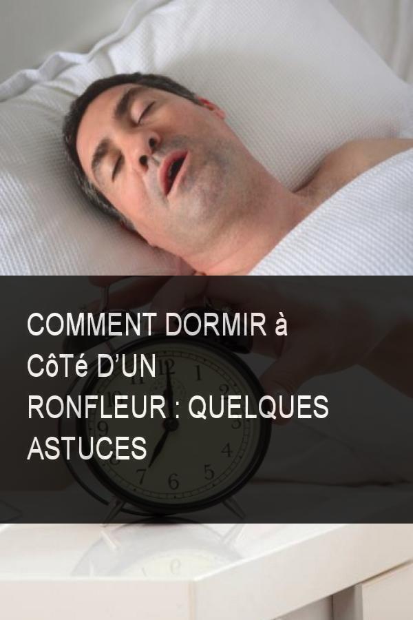 comment dormir quand quelqu un ronfle