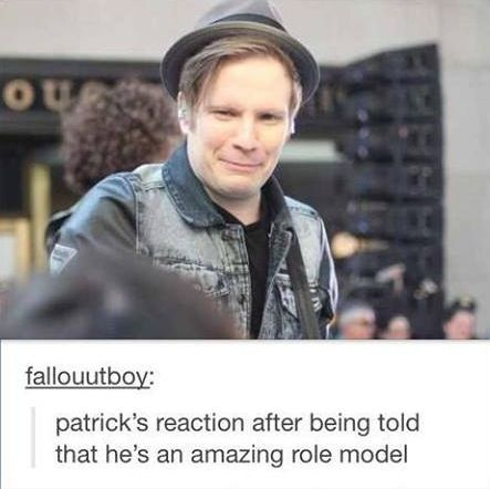 Patrick is totally my role model