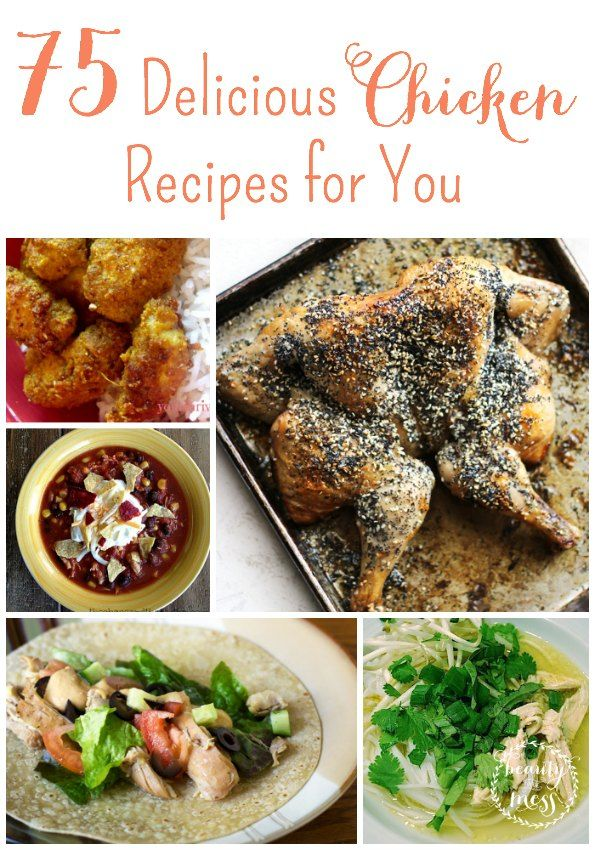 75 Delicious Chicken Recipes for You! Find recipes of all kinds - soups, stews, whole chicken, freezer meals, crock-pot meals, what to do with shredded chicken. So many great recipes!