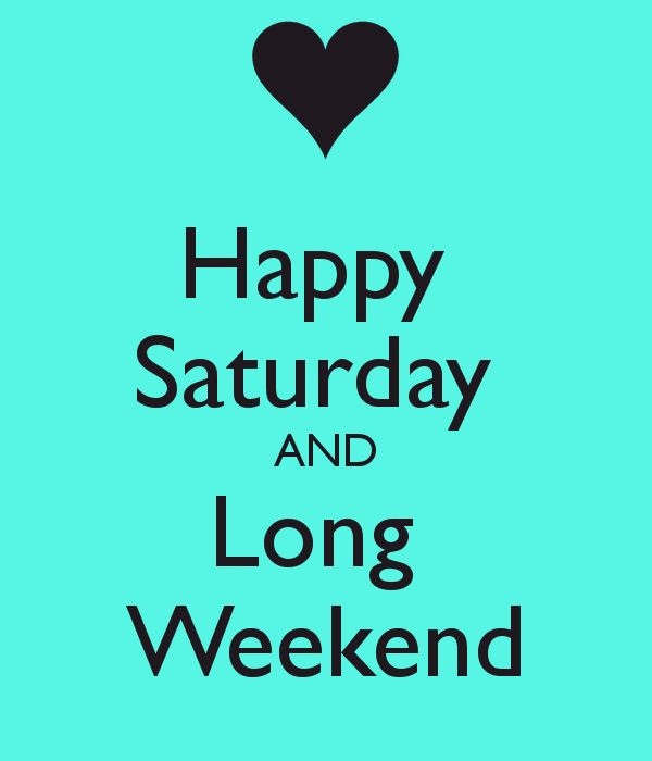 Happy Saturday AND Long Weekend Poster | Jamie | Keep Calm-o-Matic
