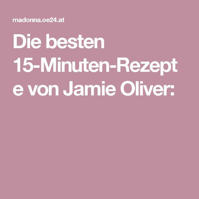 Die besten 15-Minuten-Rezepte von Jamie Oliver: