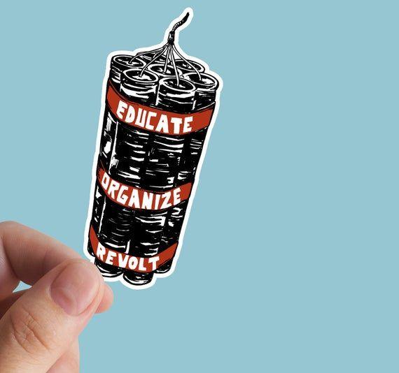 Educate Organize Revolt Sticker Anticapitalism Leftist Socialist Anarchist Laptop Stickers Anarchist Etsy Gift Guide Handmade Etsy Gifts Laptop Stickers