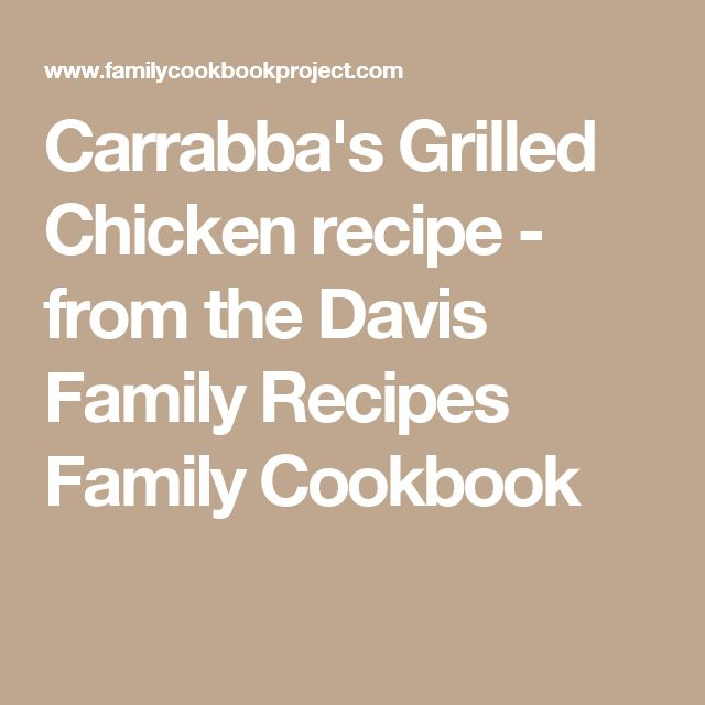 Carrabba's Grilled Chickenrecipe - from the Davis Family Recipes Family Cookbook