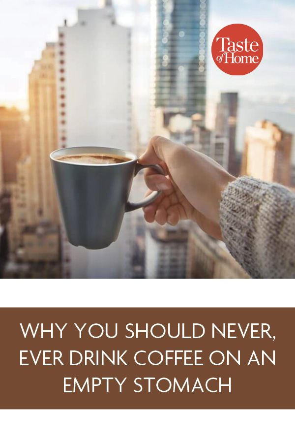 Why You Should Never Ever Drink Coffee On An Empty Stomach Coffee Drinks Coffee Drinks