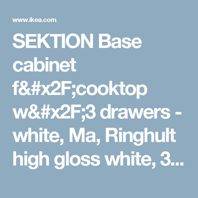 """SEKTION Base cabinet f/cooktop w/3 drawers - white, Ma, Ringhult high gloss white, 30x24x30 """"  - IKEA"""