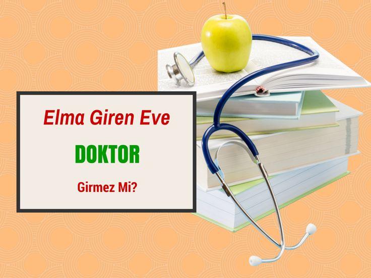 Elma Giren Eve Doktor Girmez Mi?
