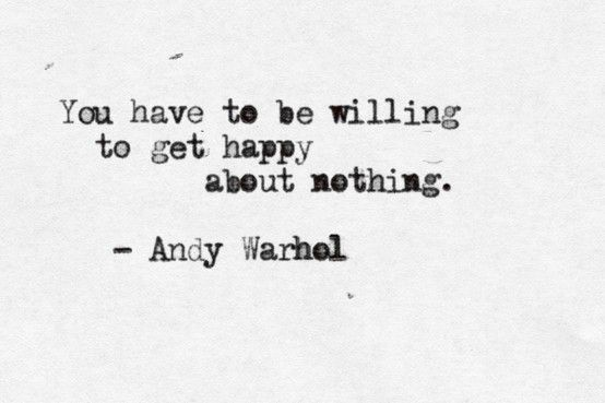 Not a huge Andy Warhal fan but I love this quote.