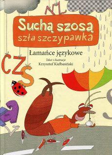 Suchą szosą szła szczypawka - Krzysztof Kiełbasiński
