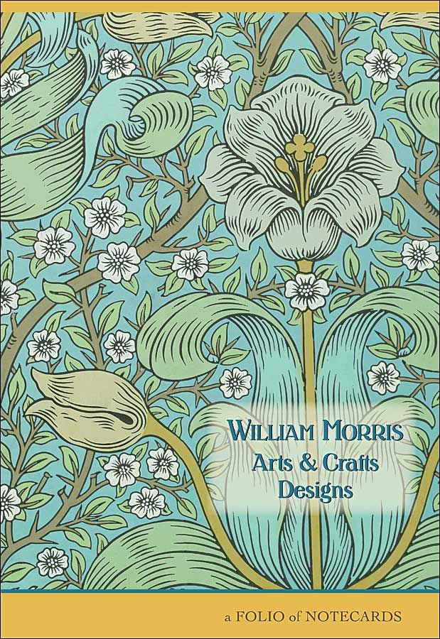 "William Morris Arts & Crafts Designs Notecard Folio. ""Have nothing in your houses which you do not know to be useful or believe to be beautiful."" —William Morris"