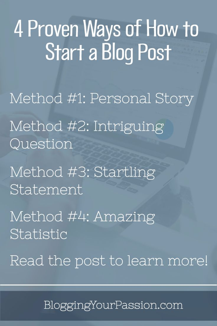 Learn 4 proven strategies for starting off blog posts in ways that hook more readers http://bloggingyourpassion.com/4-proven-ways-of-how-to-start-a-blog-post/?utm_campaign=coschedule&utm_source=pinterest&utm_medium=Jonathan%20Milligan%20%7C%20Blogging%20Your%20Passion%20%7C%20Tips%2C%20Strategies%20and%20Ideas&utm_content=4%20Proven%20Ways%20of%20How%20to%20Start%20a%20Blog%20Post