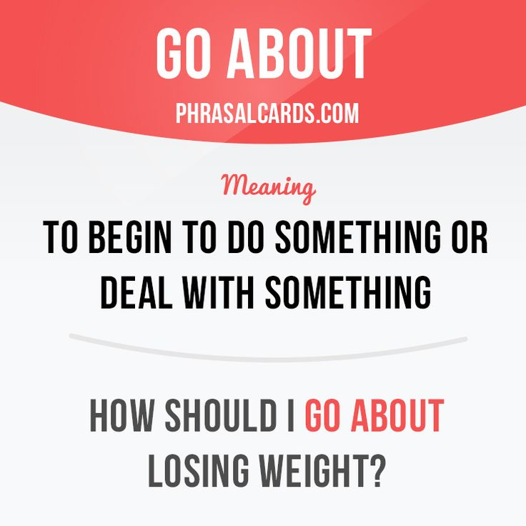 """""""Go about"""" means """"to begin to do something or deal with something"""". Example: How should I go about losing weight? #phrasalverb #phrasalverbs #phrasal #verb #verbs #phrase #phrases #expression #expressions #english #englishlanguage #learnenglish #studyenglish #language #vocabulary #dictionary #grammar #efl #esl #tesl #tefl #toefl #ielts #toeic #englishlearning"""
