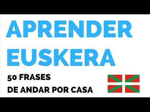Aprender Euskera: 50 frases de andar por casa - YouTube
