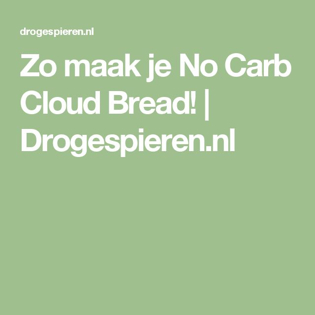 Zo maak je No Carb Cloud Bread! | Drogespieren.nl