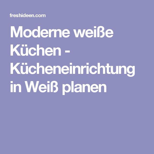 Great Moderne wei e K chen K cheneinrichtung in Wei planen