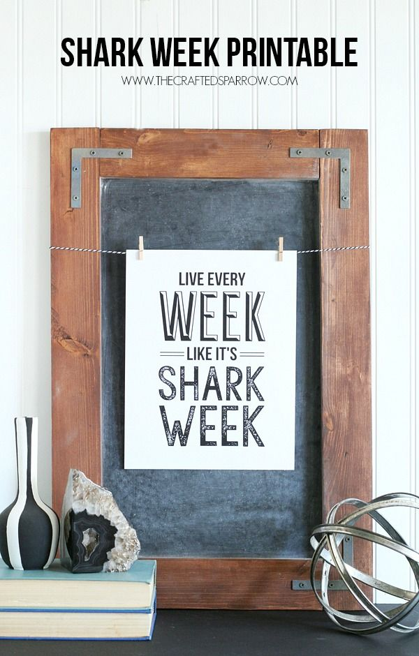 Shark Week Printable via @CraftedSparrow I have no words for how awesome I think people who celebrate Shark Week are.