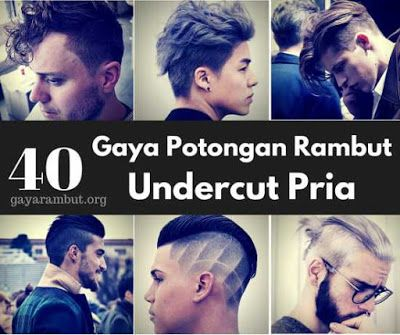 40 model potongan rambut undercut trendy bagi pria
