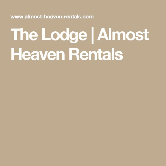 The Lodge | Almost Heaven Rentals
