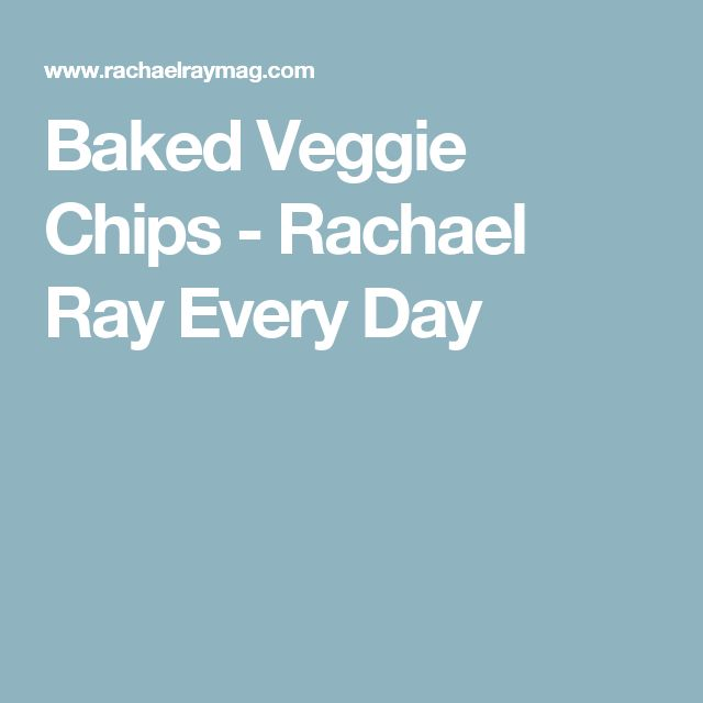 Baked Veggie Chips - Rachael Ray Every Day