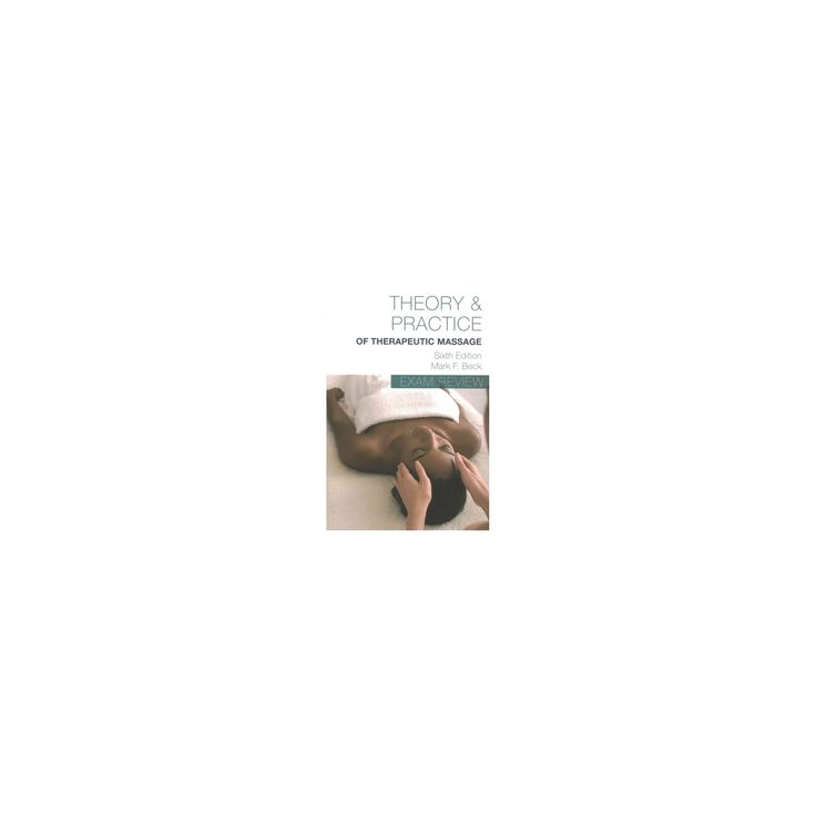 Beck's Theory and Practice of Therapeutic Massage : Exam Review (Paperback) (Mark F. Beck)