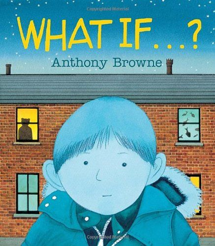Perspective: What if.... by Anthony Browne