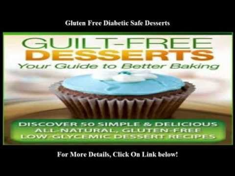 Gluten Free Diabetic Safe Desserts | 50 Simple Recipes that are Diabetic...  http://youtu.be/tZ9j6j2yxS8