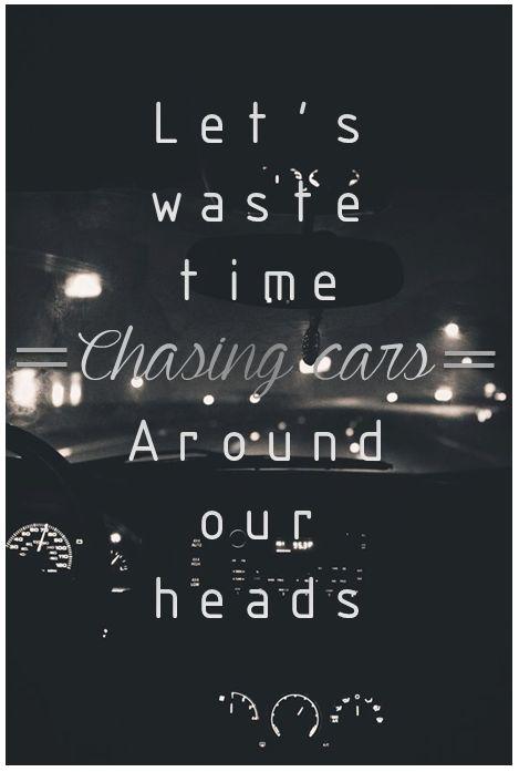 Chasing Cars Lyrics Wallpaper The 25 Best Chasing Cars Ideas On Pinterest Chasing