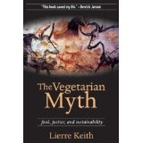 The Vegetarian Myth: Food, Justice, and Sustainability (Paperback)By Lierre Keith