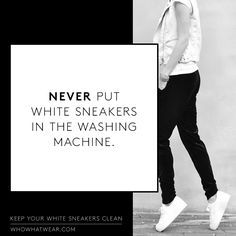 Never put white sneakers in the washing machine // Cleaning Tips for White Sneakers