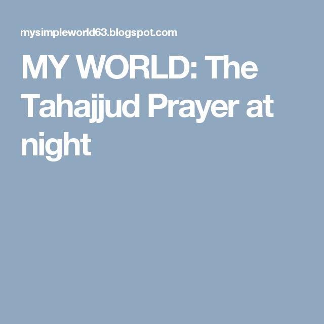 MY WORLD: The Tahajjud Prayer at night