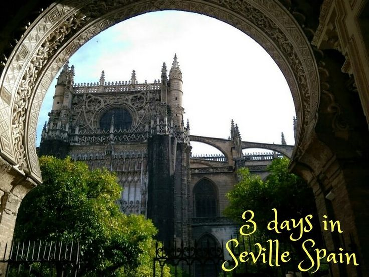 How to spend an amazing 3 days in Seville