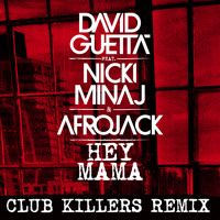David Guetta ft. Nicki Minaj & Afrojack - Hey Mama (Club Killers Remix) by David Guetta on SoundCloud