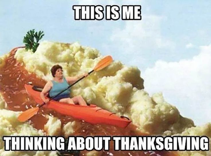 Funny Pics & Memes: Woman Kayak Mash potatoes, this is me thinking about Thanksgiving
