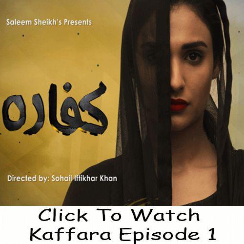 Watch Aplus Drama Kaffara Episode 1 in HD Quality. Watch all latest episodes of aplus drama Kaffara and other Aplus Dramas online.