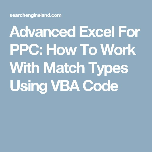 12 best excel vba tips and tricks images on pinterest computer advanced excel for ppc how to work with match types using vba code fandeluxe Images