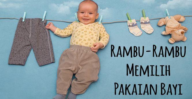 Jangan salah memililih pakaian untuk bayi! Pilihan bahan pakaian yang pas, tentu akan membuat bayi Anda nyaman. Klik link di atas untuk mengetahui rambu-rambu memilih pakaian bayi