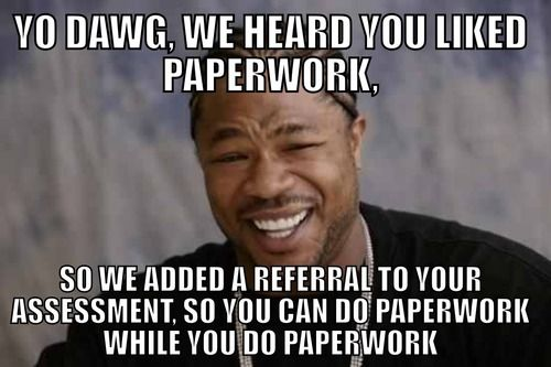 I can't even.....XD The BEST and most accurate social work meme ever.