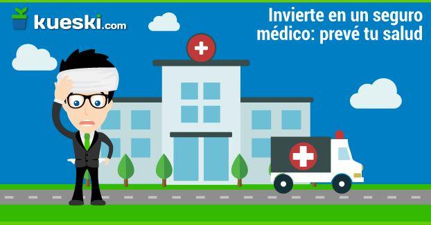 Cuando se trata de tu salud, es más barato prevenir. Contrata un seguro médico. #KueskiTips