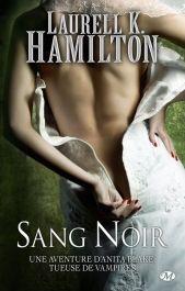 Anita Blake, Tome 17 : Sang noir Laurell K. HAMILTON  ****