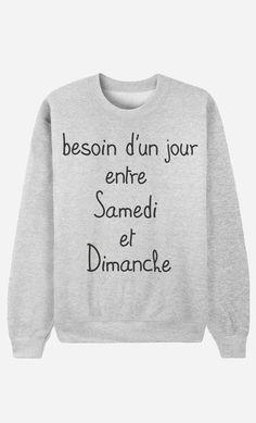 Sweat Homme Besoin d'Un Jour par Alfred le Français - Wooop.fr