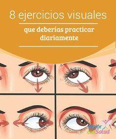 8 ejercicios visuales que deberías practicar diariamente Las enfermedades visuales han incrementado en los últimos años debido al uso excesivo de los dispositivos electrónicos, los rayos UV del sol y otros factores que día tras día deterioran la salud de los ojos.