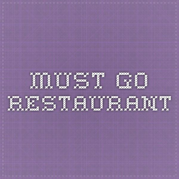 must go restaurant
