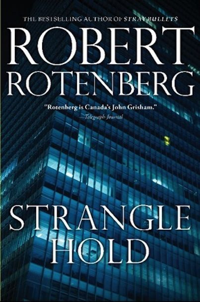 """Robert Rotenberg will be attending the 2014 Book Lover's Ball with his fourth and newest mystery book """"Strangle Hold"""".   His experience as a criminal defense lawyer lays a hand in his depictions of the happenings of Toronto's streets and courtrooms.   """"Strangle Hold"""" begins with a horrific homicide and much of the story is set around the person accused of being responsible and the terrifying fate looming in his future."""