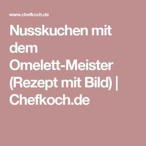 Nusskuchen mit dem Omelett-Meister (Rezept mit Bild) | Chefkoch.de