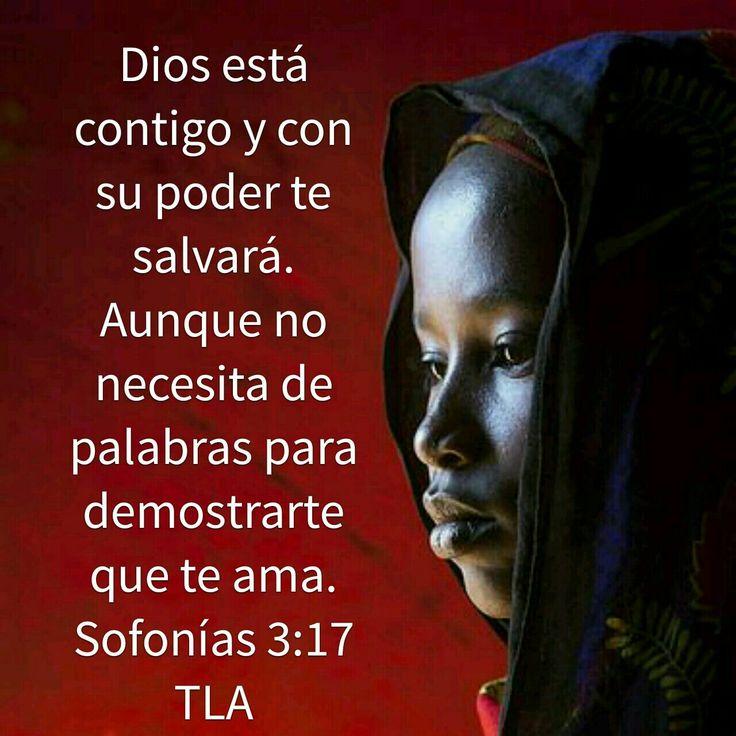 Sofonias 3:17  Dios esta contigo...