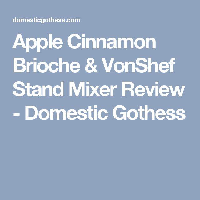 Apple Cinnamon Brioche & VonShef Stand Mixer Review - Domestic Gothess