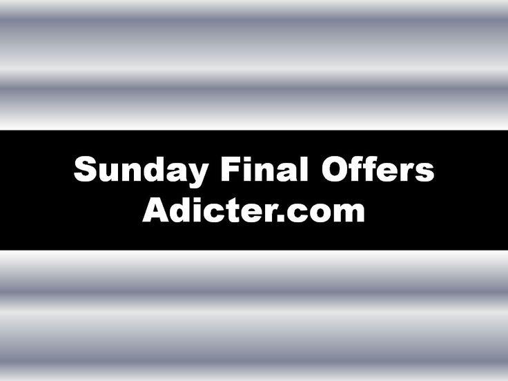No te pierdas el Sunday Final Offers en Adicter.com http://adicter.blogspot.com.es/2015/01/no-te-pierdas-el-sunday-final-offers-en-adicter.com.html
