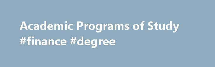 Academic Programs of Study #finance #degree http://degree.remmont.com/academic-programs-of-study-finance-degree/  #usc online degree # Breadcrumb Navigation Academic Programs of Study Choosing a major can be difficult, especially with all of the options available at USC. Here are some tips on how to approach the process of deciding which program is…