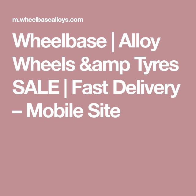 Wheelbase | Alloy Wheels &amp Tyres SALE | Fast Delivery – Mobile Site