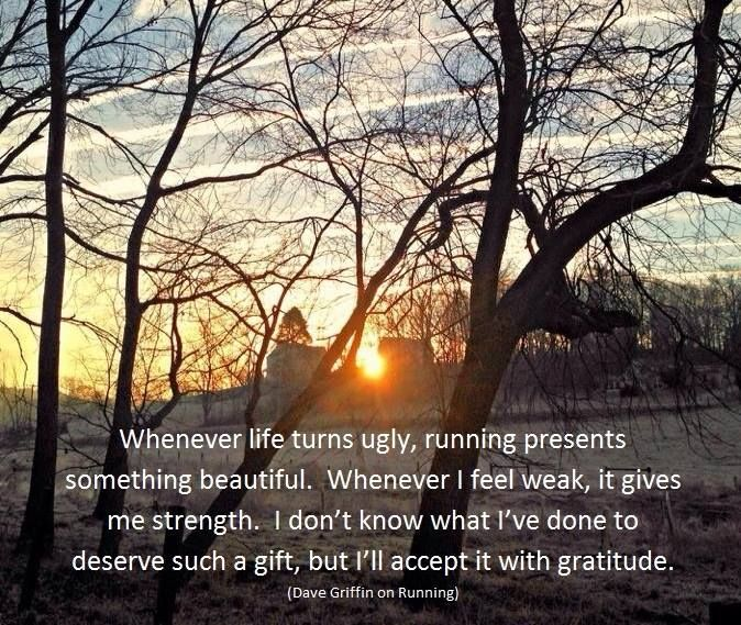 """Whenever life turns ugly, running presents something beautiful.  Whenever I feel weak, it gives me strength.  I don't know what I've done to deserve such a gift, but I'll accept it with gratitude"" #runningquotes"
