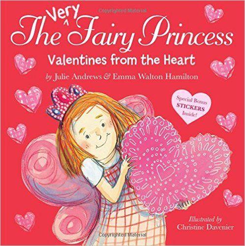 The Very Fairy Princess: Valentines from the Heart: Julie Andrews, Emma Walton Hamilton, Christine Davenier: 9780316283243: Amazon.com: Books